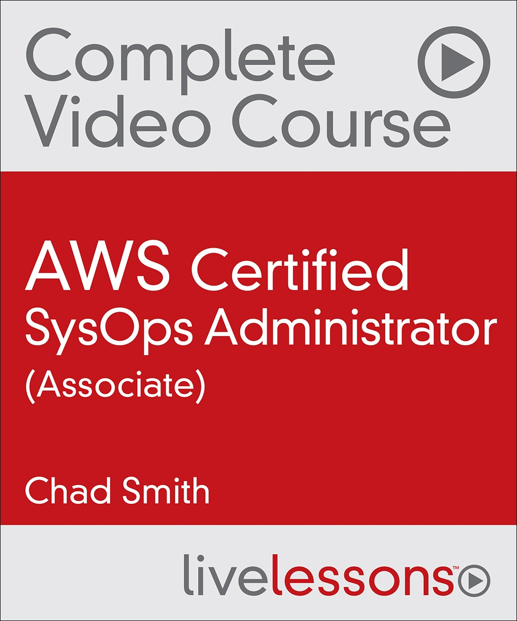 AWS Certified SysOps Administrator (Associate) Complete Video Course and Practice Test