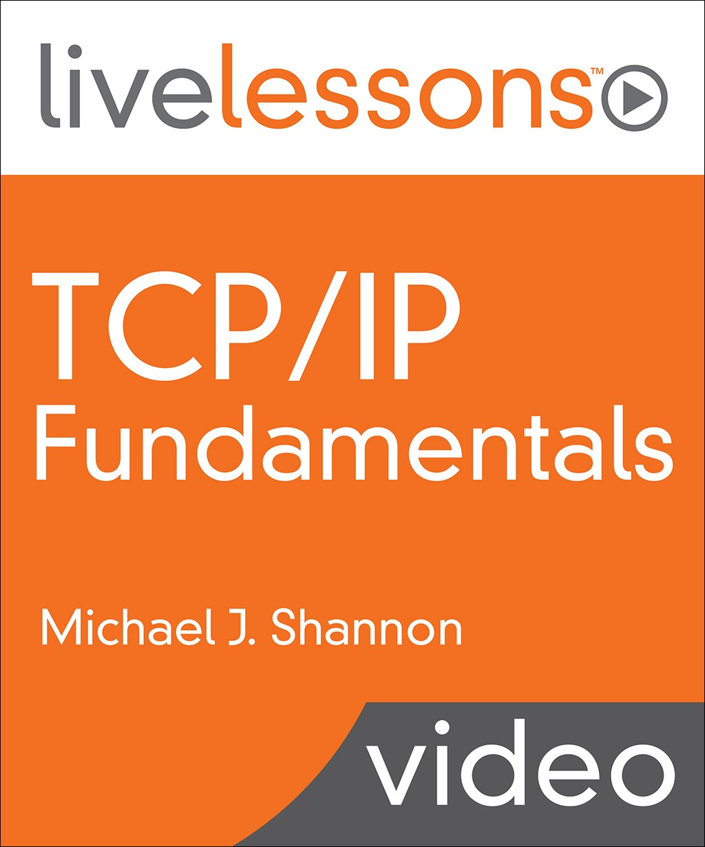 TCP/IP Fundamentals LiveLessons