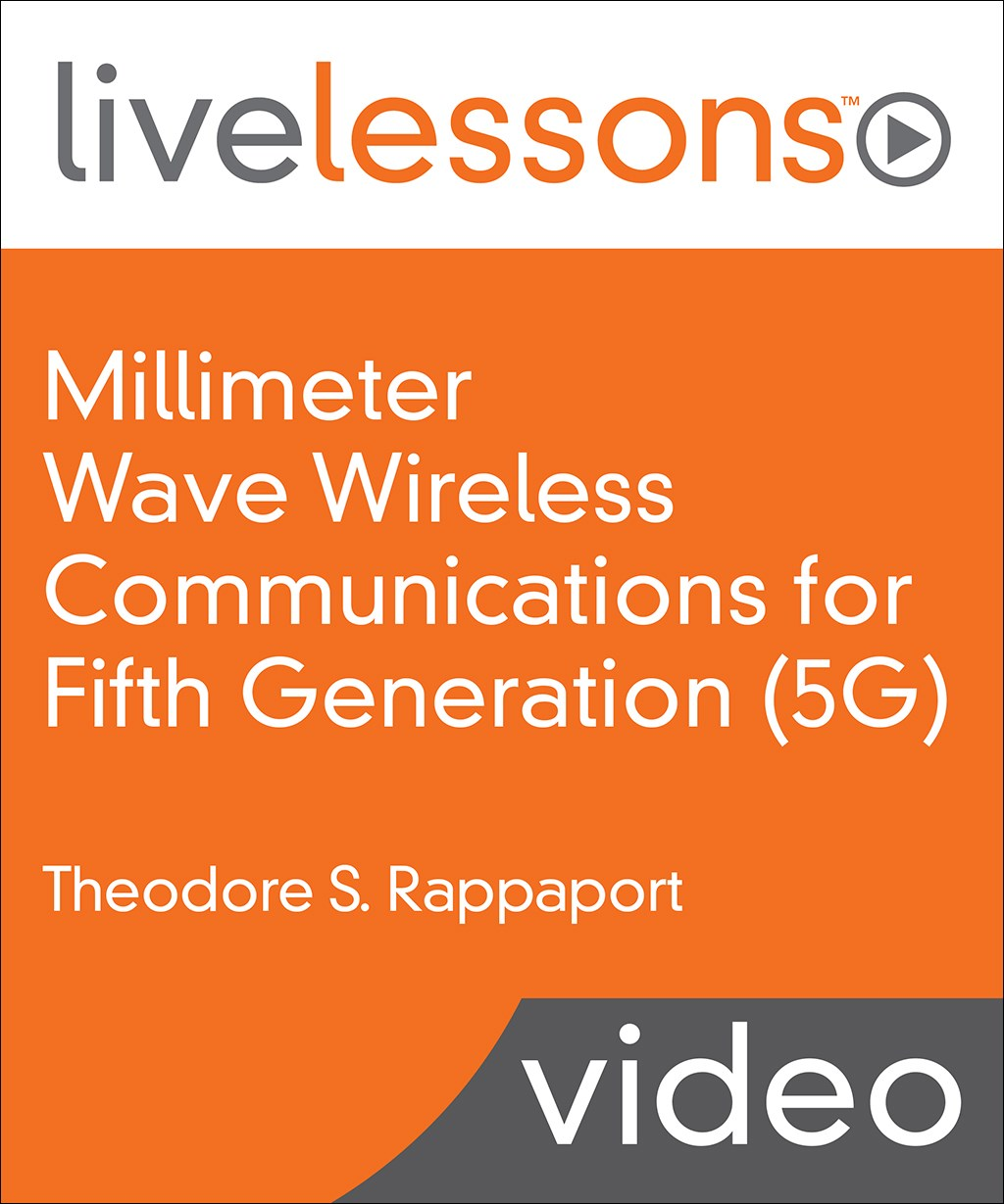 Millimeter Wave Wireless Communications for Fifth Generation (5G) (Video Training)