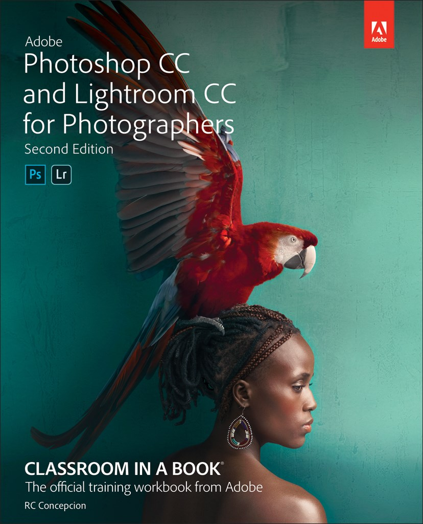 Adobe Photoshop CC and Lightroom CC for Photographers Classroom in a Book, (Web Edition), 2nd Edition