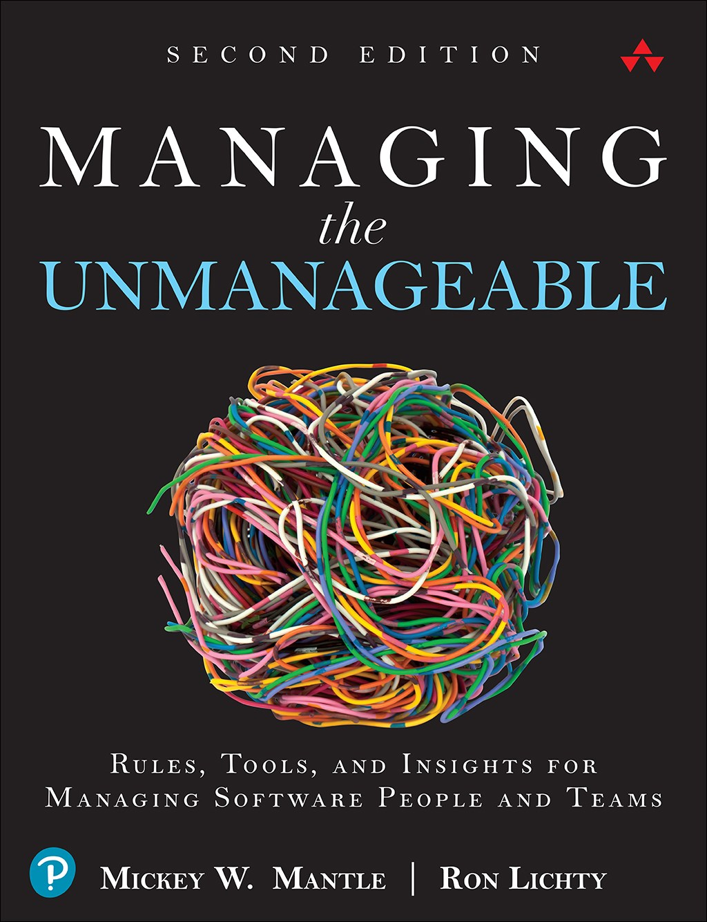 Managing the Unmanageable: Rules, Tools, and Insights for Managing Software People and Teams, 2nd Edition