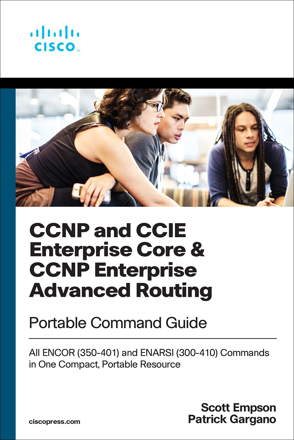 CCNP and CCIE Enterprise Core & CCNP Advanced Routing Portable Command Guide: All ENCOR (350-401) and ENARSI (300-410) Commands in One Compact, Portable Resource