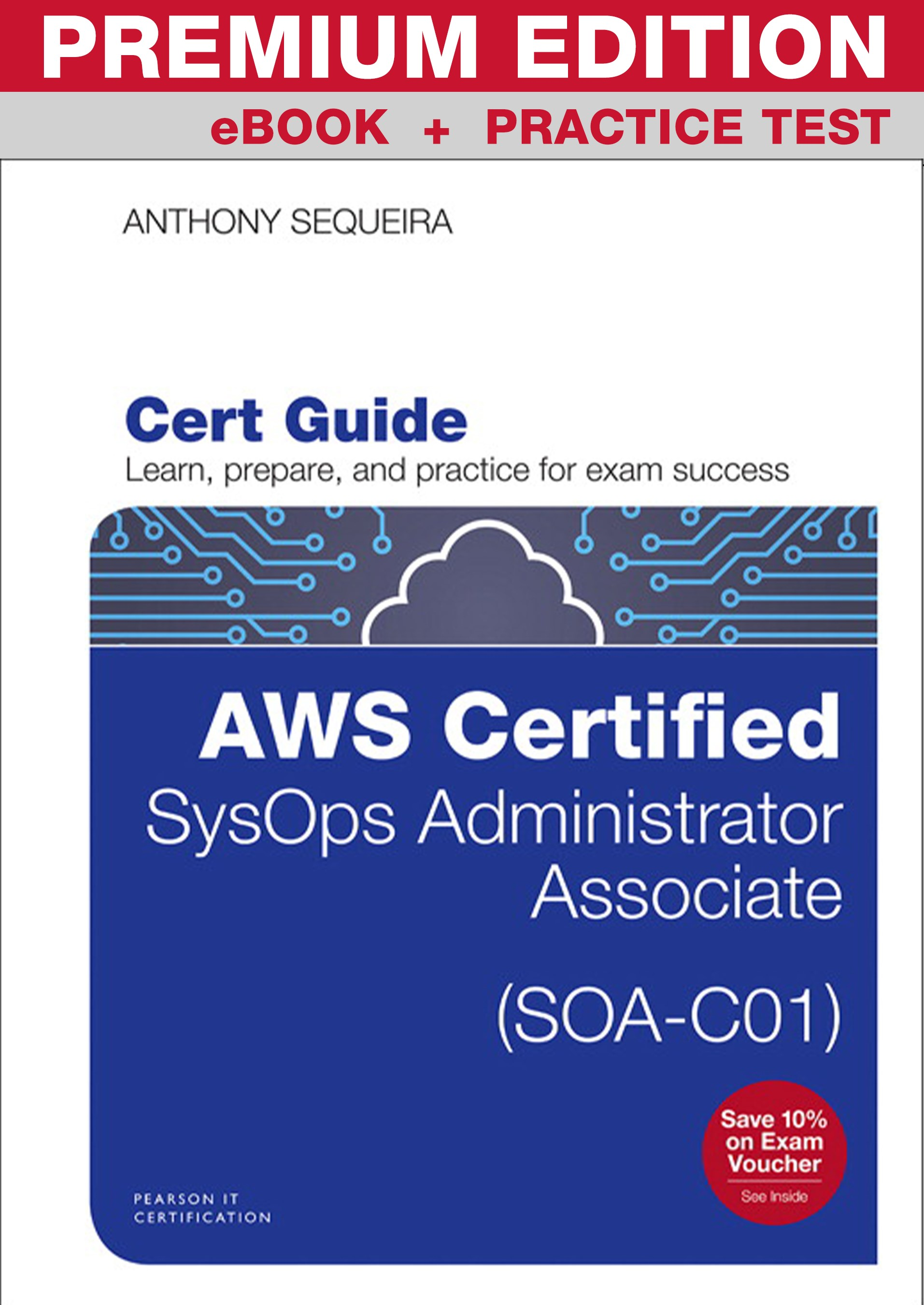 AWS Certified SysOps Administrator - Associate (SOA-C01) Cert Guide Premium Edition and Practice Test