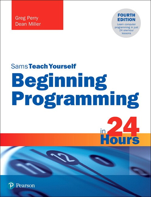 Beginning Programming in 24 Hours, Sams Teach Yourself, 4th Edition
