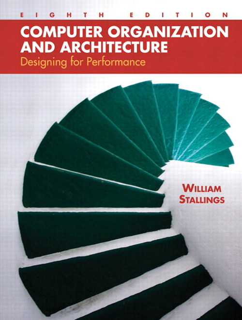 Computer Organization and Architecture: Designing for Performance, 8th Edition