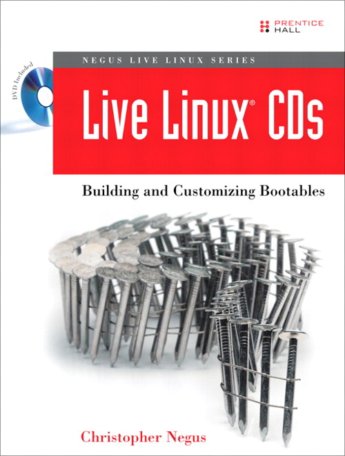 Live Linux CDs: Building and Customizing Bootables