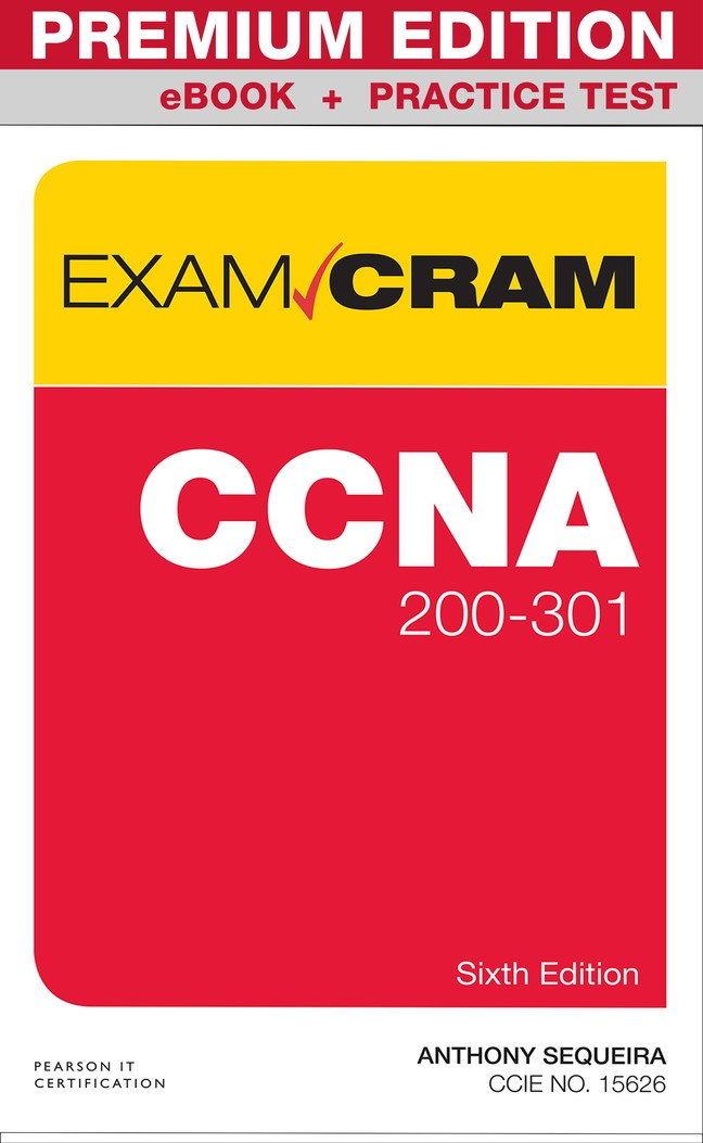 CCNA 200-301 Exam Cram Premium Edition eBook and Practice Test, 6th Edition