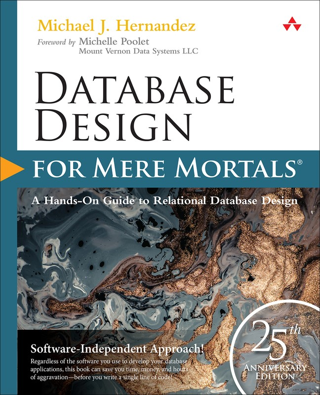 Database Design for Mere Mortals: 25th Anniversary Edition, 4th Edition