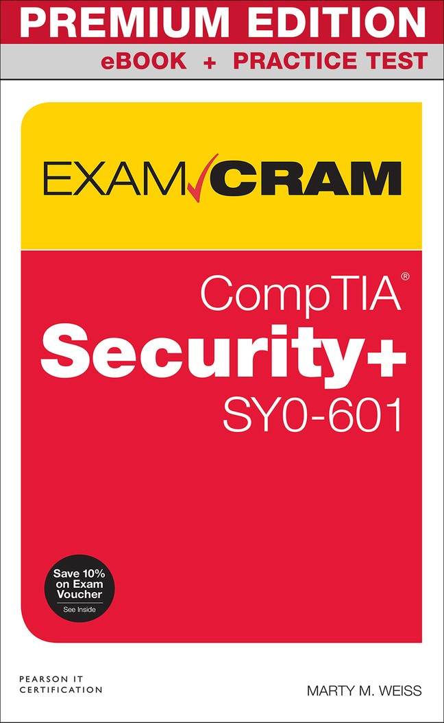 CompTIA Security+ SY0-601 Exam Cram Premium Edition and Practice Test, 6th Edition