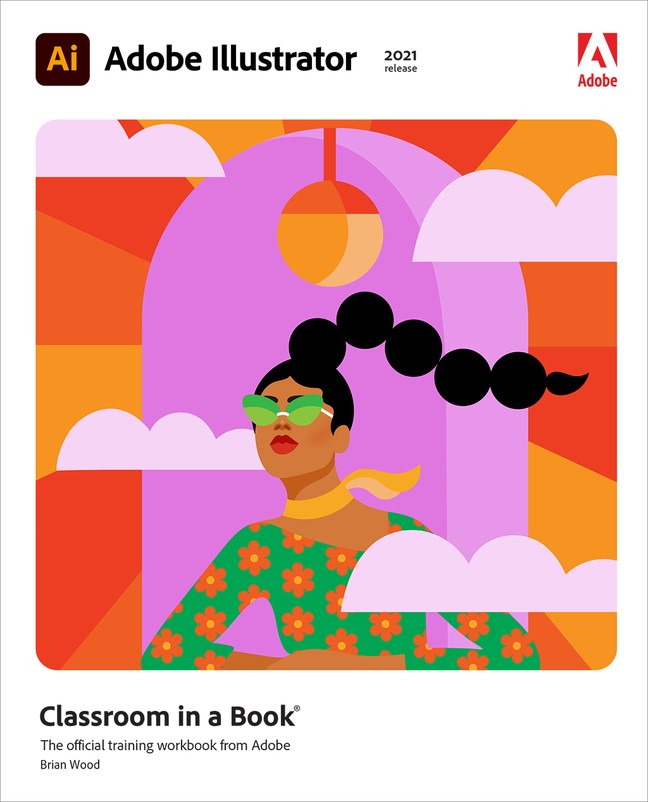 Adobe Illustrator Classroom in a Book (2021 release), (Web Edition)
