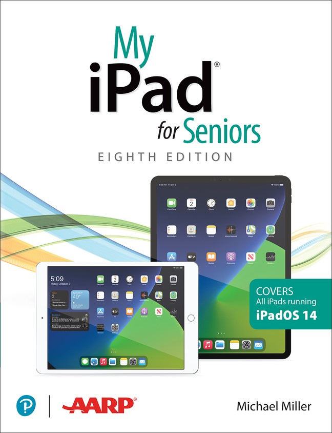 My iPad for Seniors(covers all iPads running iPadOS 14), 8th Edition