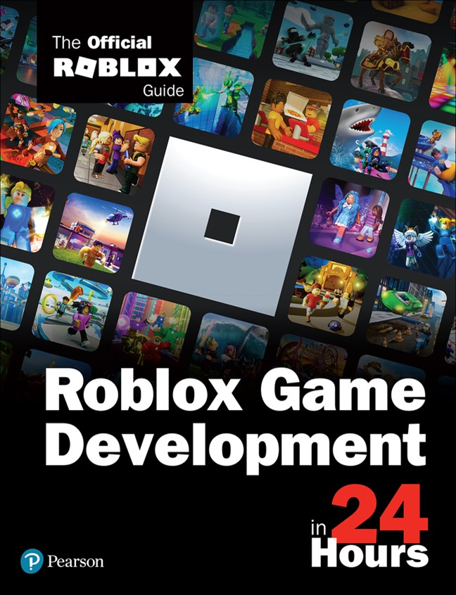 Roblox Game Development in 24 Hours: The Official Roblox Guide
