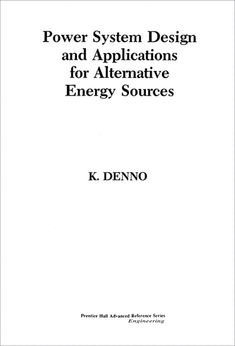 Power System Design Applications for Alternative Energy Sources
