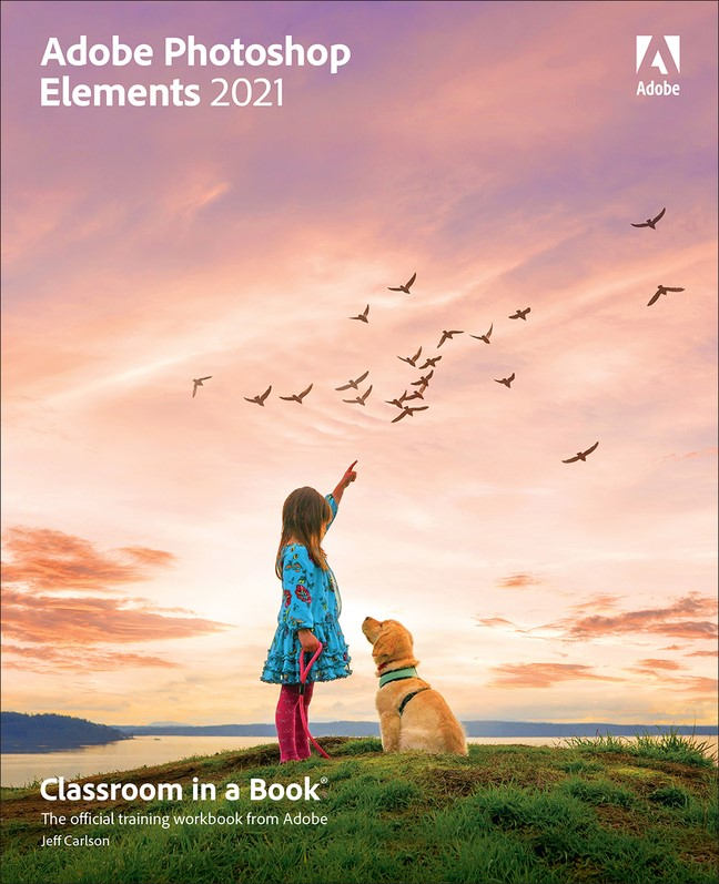 Adobe Photoshop Elements 2021 Classroom in a Book