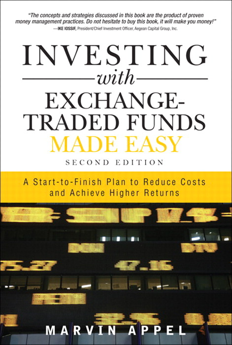Investing with Exchange-Traded Funds Made Easy: A Start to Finish Plan to Reduce Costs and Achieve Higher Returns, 2nd Edition