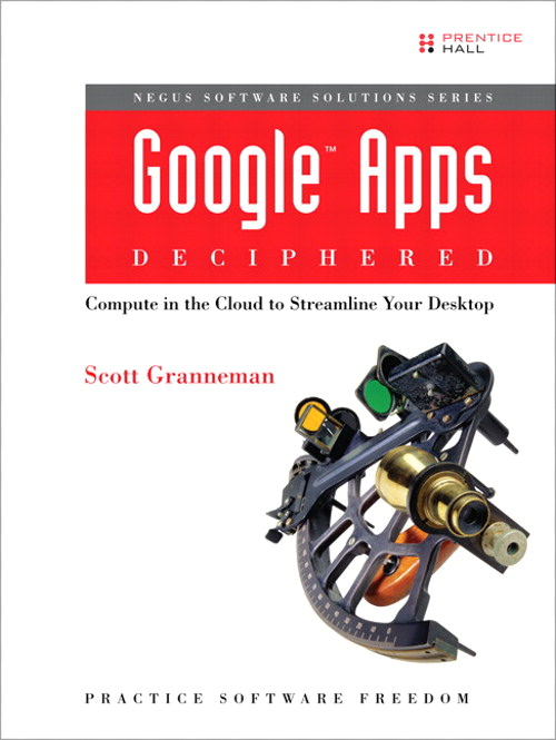 Google Apps Deciphered: Compute in the Cloud to Streamline Your Desktop
