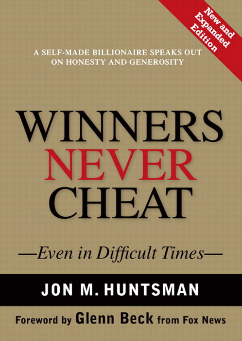 Winners Never Cheat : Even in Difficult Times, New and Expanded Edition