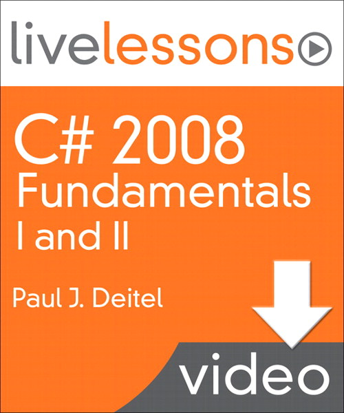 C# 2008 Fundamentals I and II LiveLessons (Video Training) (Downloadable Version)