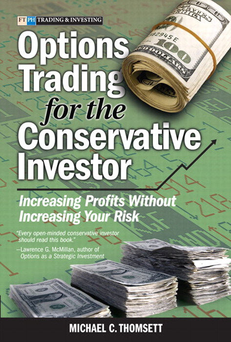 Options Trading for the Conservative Investor: Increasing Profits Without Increasing Your Risk (paperback)