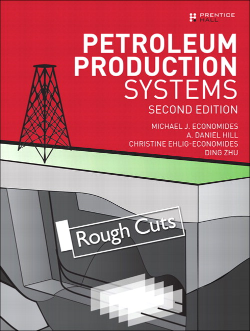 Petroleum Production Systems, Rough Cuts, 2nd Edition