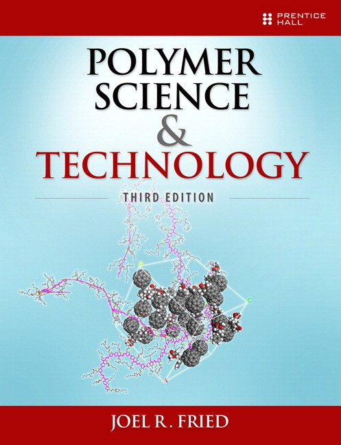 Free ebooks polymer science and technology by joel r. Fried.