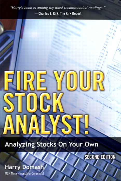 Fire Your Stock Analyst!: Analyzing Stocks On Your Own, 2nd Edition
