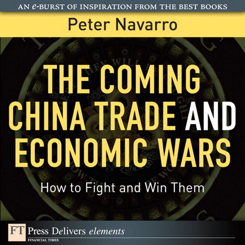 The Coming China Trade and Economic Wars: How to Fight and Win Them