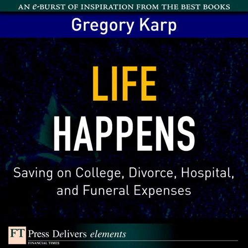 Life Happens: Saving on College, Divorce, Hospital, and Funeral Expenses