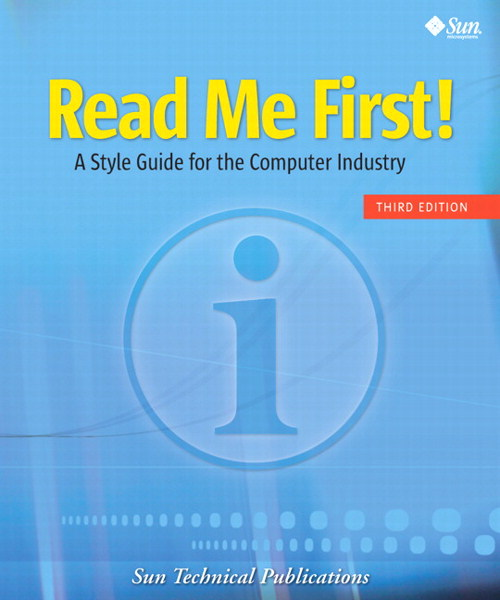 Read Me First! A Style Guide for the Computer Industry, Third Edition, 3rd Edition