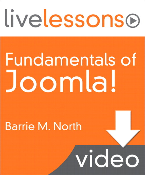 Fundamentals of Joomla! LiveLessons (Video Training), (Downloadable Video)