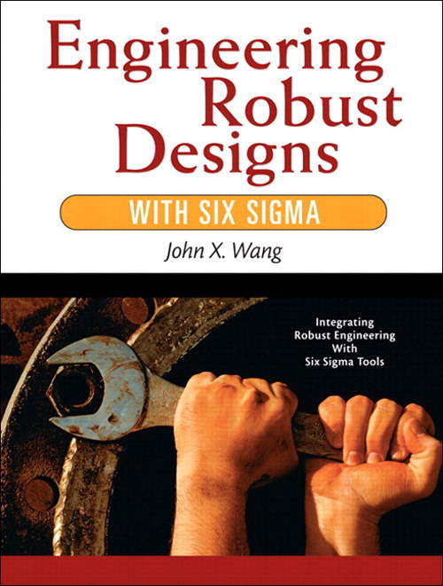 Engineering Robust Designs with Six Sigma (paperback)