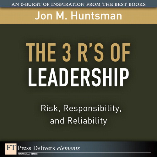 3 R's of Leadership: Risk, Responsibility, and Reliability, The