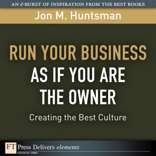 Run Your Business as if You Are the Owner: Creating the Best Culture