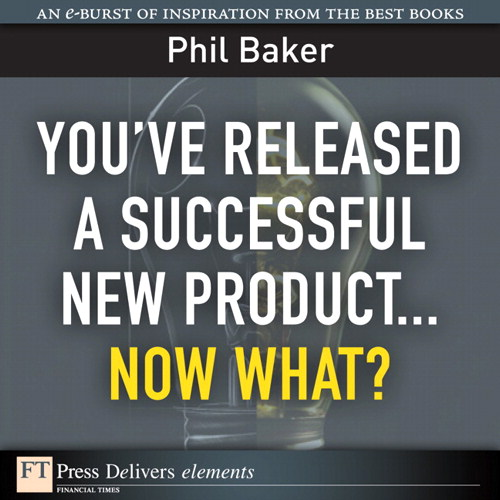 You've Released a Successful New Product: Now What?