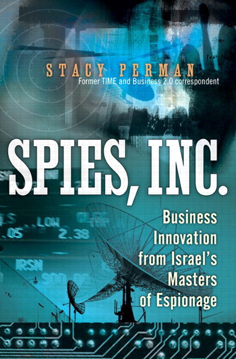 Spies, Inc.: Business Innovation from Israel's Masters of Espionage (paperback)