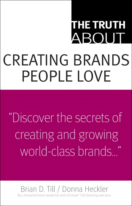 Truth About Creating Brands People Love, The