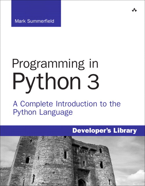 Programming in Python 3: A Complete Introduction to the Python Language