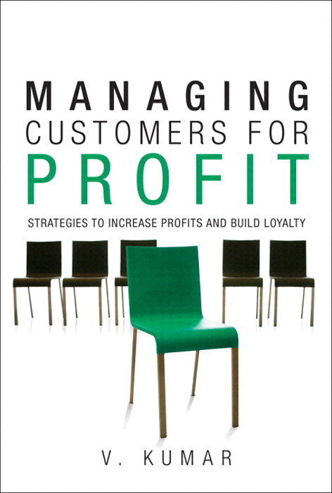 Managing Customers for Profit: Strategies to Increase Profits and Build Loyalty