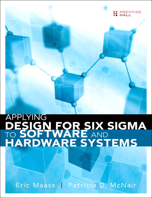 Applying Design for Six Sigma to Software and Hardware Systems