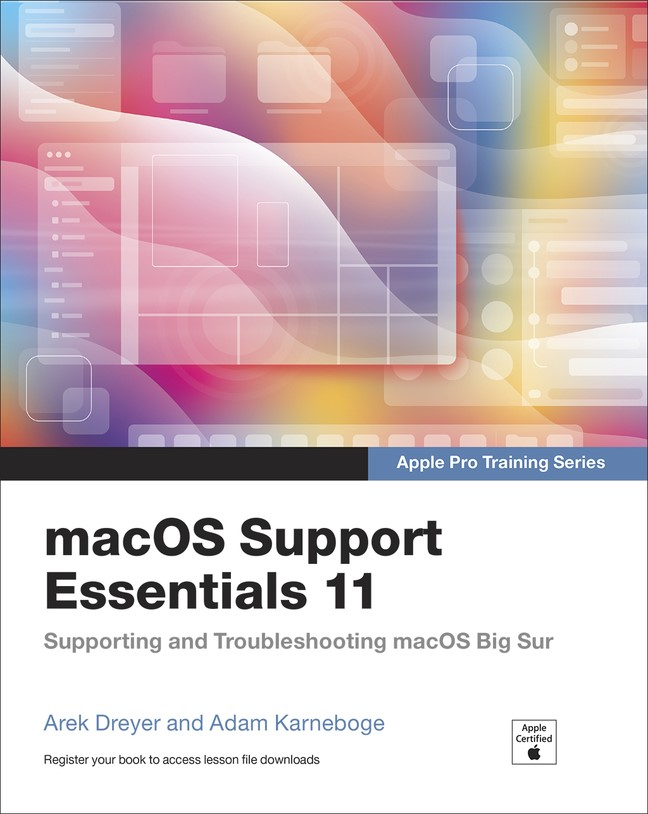 macOS Support Essentials 11 - Apple Pro Training Series: Supporting and Troubleshooting Big Sur