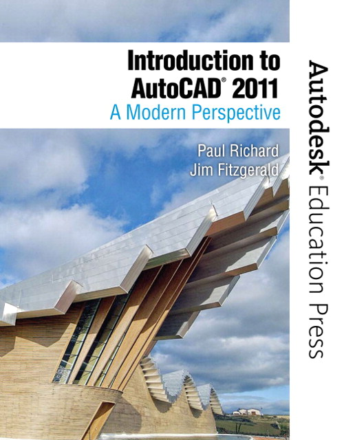 Introduction to AutoCAD 2011: A Modern Perspective