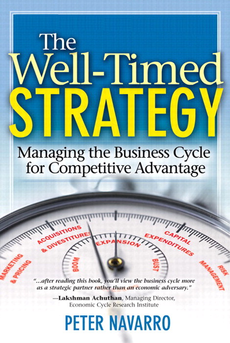 Well-Timed Strategy, The: Managing the Business Cycle for Competitive Advantage (paperback)