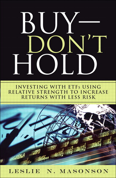 Buy--DON'T Hold: Investing with ETFs Using Relative Strength to Increase Returns with Less Risk