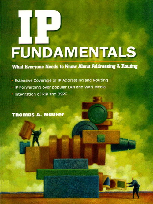 IP Fundamentals: What Everyone Needs to Know About Addressing and Routing