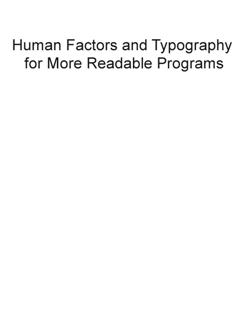 Human Factors and Typography for More Readable Programs