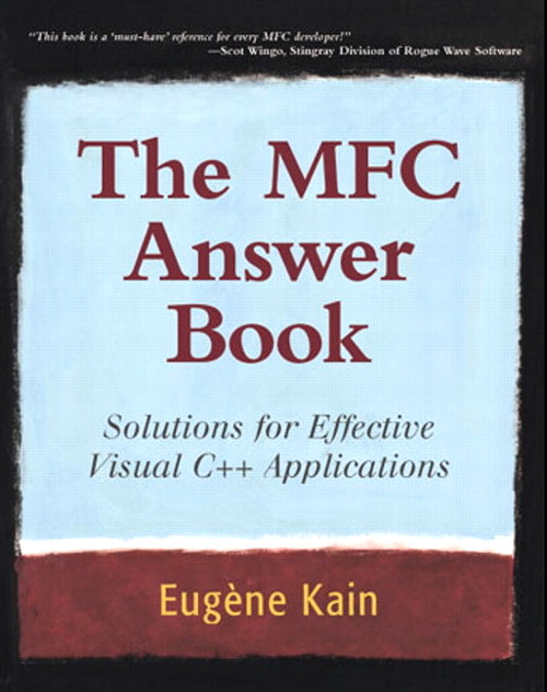 MFC Answer Book, The: Solutions for Effective Visual C++ Applications