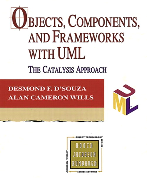 Objects, Components, and Frameworks with UML: The Catalysis(SM) Approach