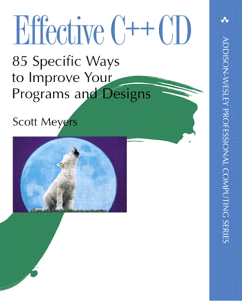 Effective C++ CD: 85 Specific Ways to Improve Your Programs and Designs