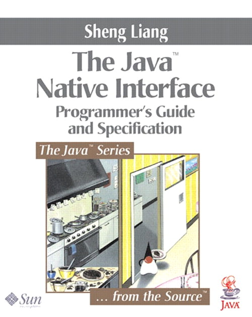 Java™ Native Interface: Programmer's Guide and Specification