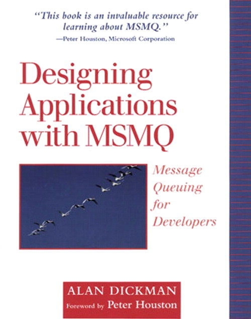 Designing Applications with MSMQ: Message Queuing for Developers